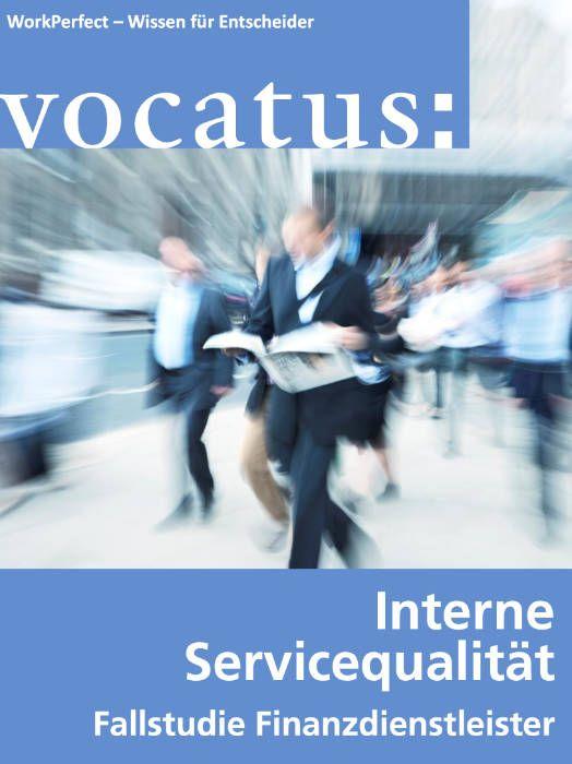 Medien Vocatus WordPerfect GmbH München: Interne Servicequalität. Fallstudie Finanzdienstleister.