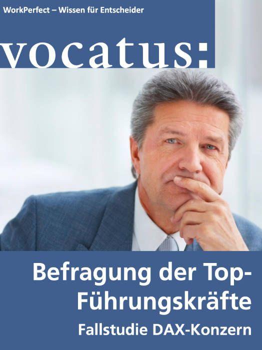 Medien Vocatus WordPerfect GmbH München: Befragung der Top-Führungskräfte. Fallstudie DAX-Konzern.