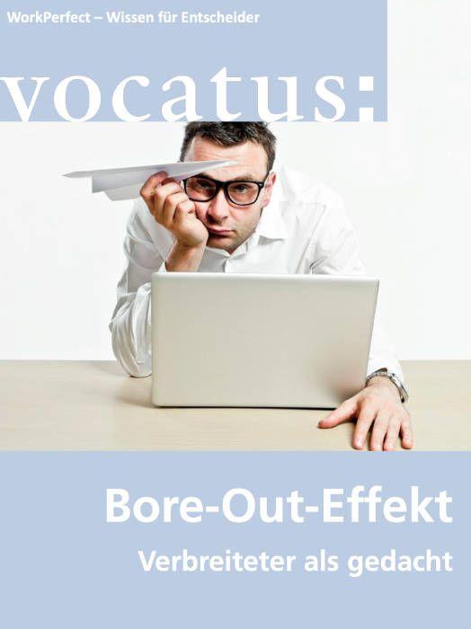 Medien Vocatus WordPerfect GmbH München: Bore-Out-Effekt. Verbreiteter als gedacht.