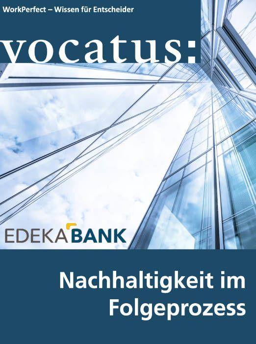 Medien Vocatus WordPerfect GmbH München: Nachhaltigkeit im Folgeprozess. EDEKA Bank.